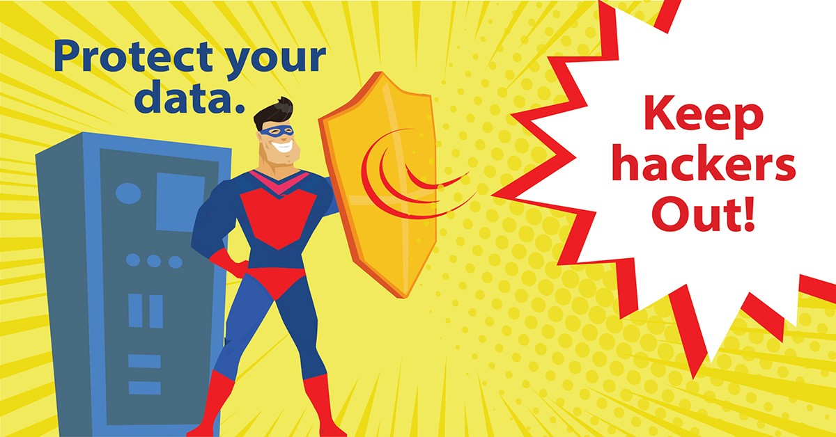 Protect your data. Keep hackers out.