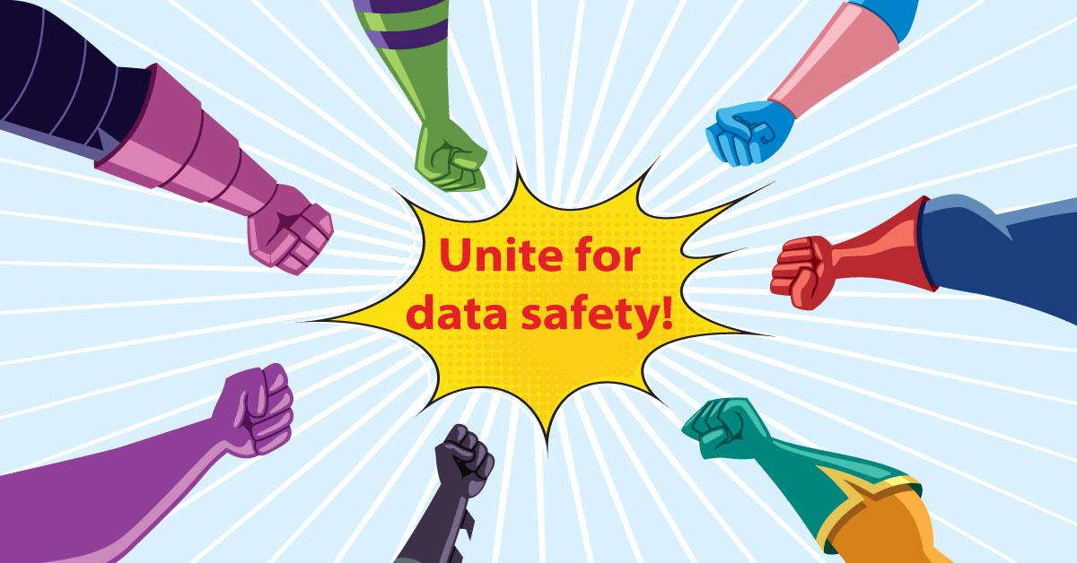 Unite for data safety.